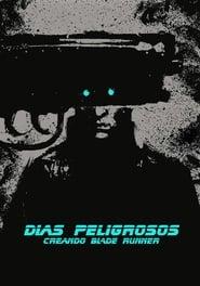 Días peligrosos: Creando Blade Runner 2007