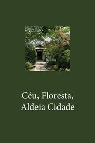 Céu, Floresta, Aldeia Cidade (2021)