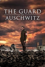 The Guard of Auschwitz (2019)