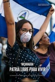 Nicaragua, una patria libre para vivir (la insurrección de los nietos de la revolución sandinista) (2021)