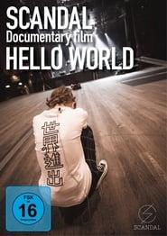"""SCANDAL """"Documentary film「HELLO WORLD」"""" poster"""