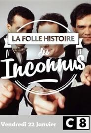 La folle histoire des Inconnus