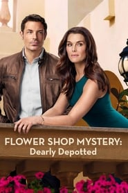 Flower Shop Mystery: Dearly Depotted (2016)