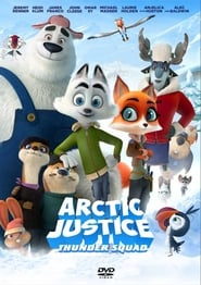 Film Arctic Justice : Thunder Squad Streaming Complet - ...