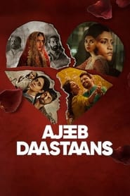 Ajeeb Daastaans 2021 Hindi NF Movie WebRip 400mb 480p 1.3GB 720p 4GB 1080p