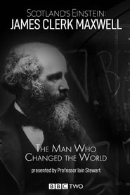 Scotland's Einstein: James Clerk Maxwell - The Man Who Changed the World movie