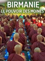 Birmanie, le pouvoir des moines