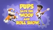 Pups Save the Woof and Roll Show