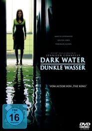 Dark Water - Dunkle Wasser 2005