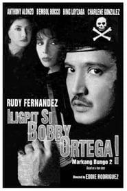 Watch Iligpit si Bobby Ortega: Markang Bungo 2 (1995)