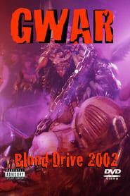 GWAR: Blood drive 2002 movie