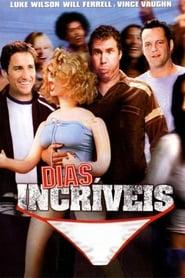 Dias Incríveis Torrent (2003)