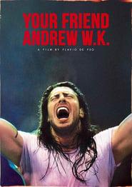 Your Friend Andrew W.K. (2020)