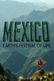 Mexico: Earth's Festival of Life streaming vf poster