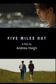 Five Miles Out (2009)