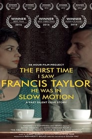 The First Time I Saw Francis Taylor He Was in Slow Motion