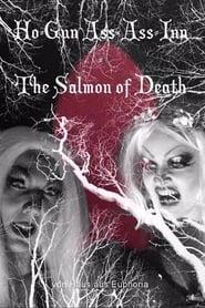 Ho-Gun Ass-Ass Inn: The Salmon of Death 2019