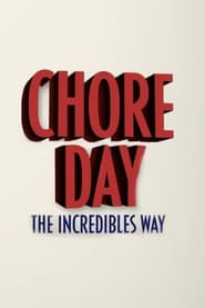 Chore Day – The Incredibles Way (2021)