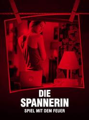 Die Spannerin – Spiel mit dem Feuer (2016)