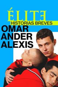 Élite-Kurzgeschichten: Omar – Ander – Alexis (2021)