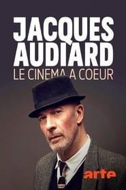 Jacques Audiard – Le cinéma à cœur (2021)