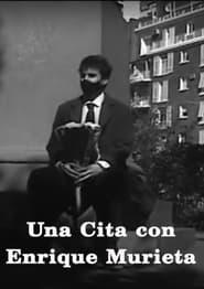 Una Cita con Enrique Murieta (2021)