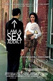 I Am a Sex Addict (2005), film online subtitrat