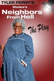 Tyler Perry's Madea's Neighbors from Hell – The Play (2014)