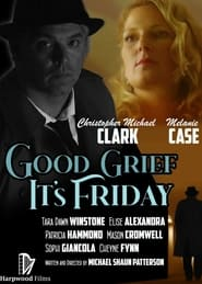 Good Grief It's Friday : The Movie | Watch Movies Online