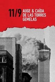 9/11: Auge y caída de las Torres Gemelas (2021) torrent