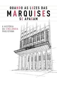 Quando as Luzes das Marquises Se Apagam: A História da Cinelândia Paulistana 2018
