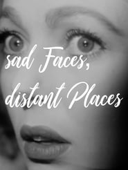 sad Faces, distant Places