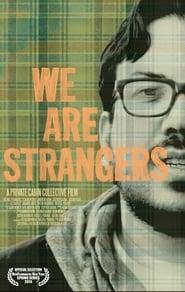 We Are Strangers