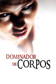Dominador de Corpos Torrent (2008)