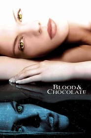 Blood and Chocolate 2007 HD Watch and Download
