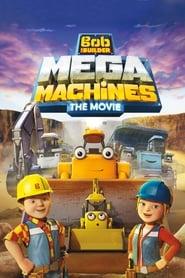 Poster Bob the Builder: Mega Machines - The Movie