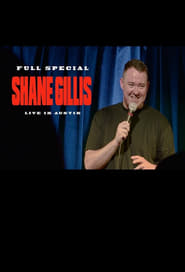 Shane Gillis: Live In Austin 2021
