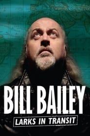 Bill Bailey: Larks in Transit (2021) torrent