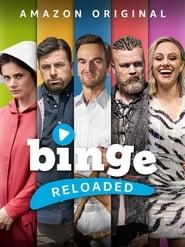 Binge Reloaded