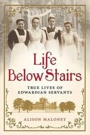 Servants: The True Story of Life Below Stairs 2012