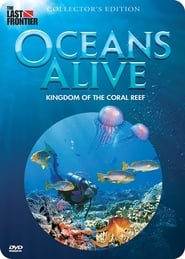 Oceans Alive Kingdom of the Coral Reef 2011