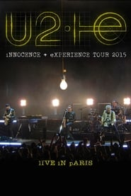 U2: iNNOCENCE + eXPERIENCE Live in Paris (2015)
