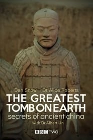 The Greatest Tomb on Earth: Secrets of Ancient China (2016)