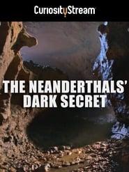 The Neanderthals' Dark Secret