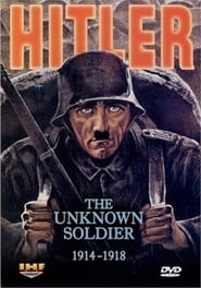Hitler: The Unknown Soldier 1914-1918