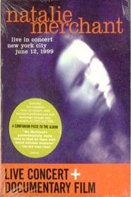 Natalie Merchant: Live in Concert 1999