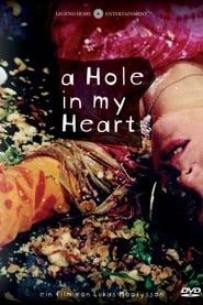 A Hole in My Heart (2005)