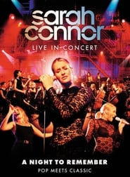 Sarah Connor Live in Concert: A Night to Remember - Pop Meets Classic