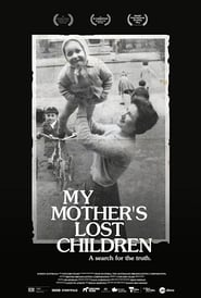 My Mother's Lost Children (2017) Watch Online Free