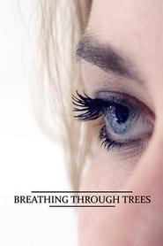 Breathing Through Trees (17                     ) Online Cały Film Lektor PL